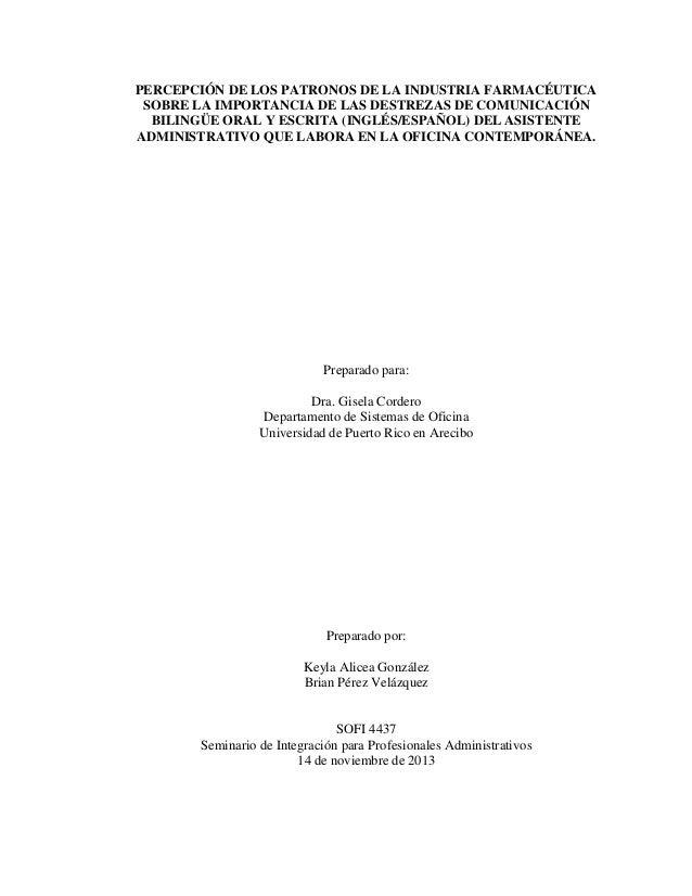 PERCEPCIÓN DE LOS PATRONOS DE LA INDUSTRIA FARMACÉUTICA SOBRE LA IMPORTANCIA DE LAS DESTREZAS DE COMUNICACIÓN BILINGÜE ORA...