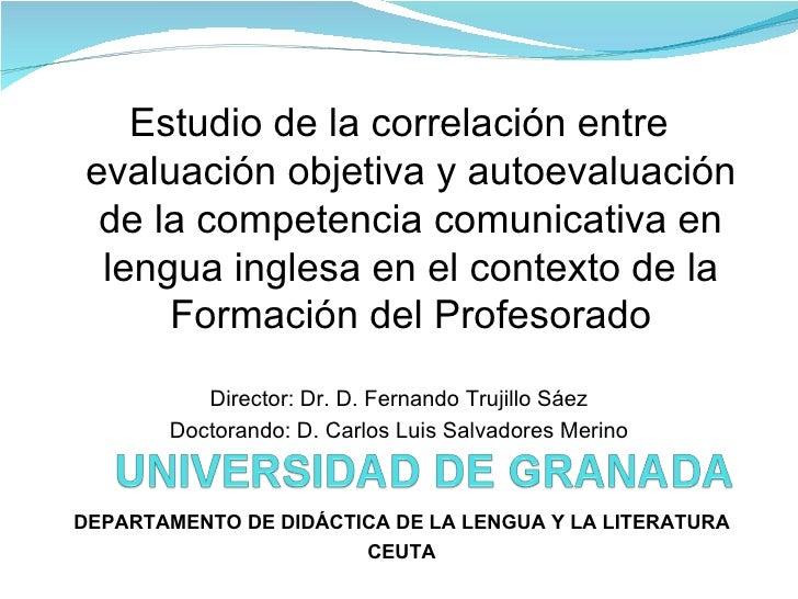 DEPARTAMENTO DE DIDÁCTICA DE LA LENGUA Y LA LITERATURA CEUTA Estudio de la correlación entre evaluación objetiva y autoeva...