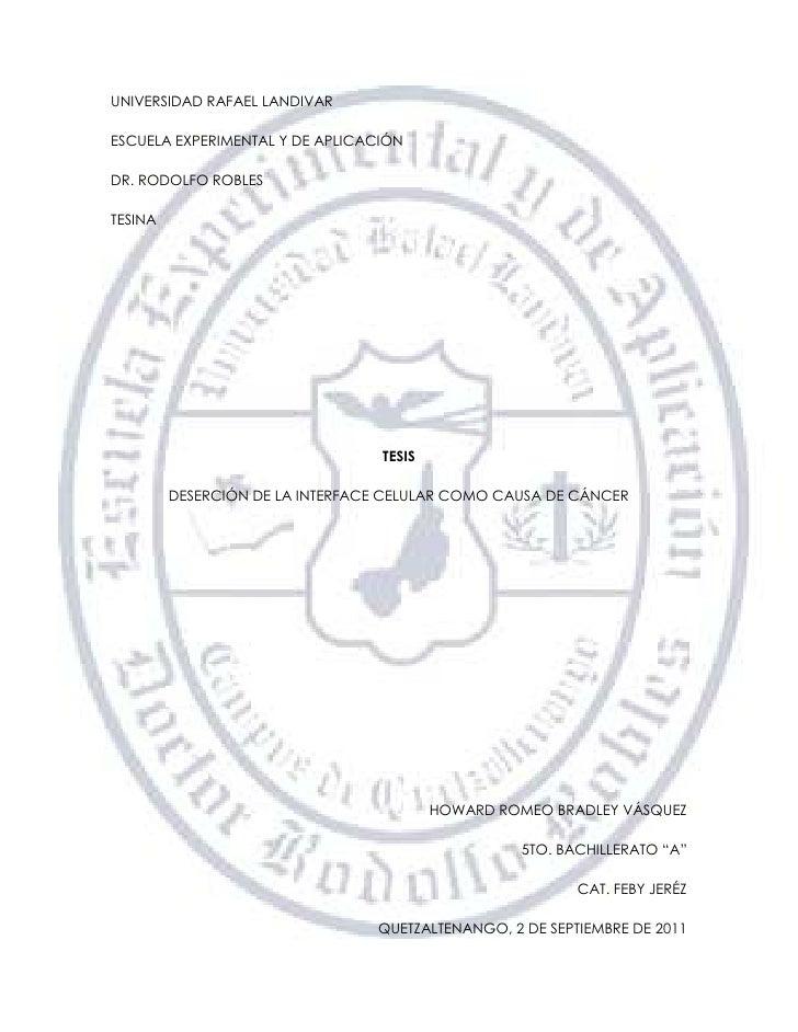 UNIVERSIDAD RAFAEL LANDIVARESCUELA EXPERIMENTAL Y DE APLICACIÓNDR. RODOLFO ROBLESTESINA                                  T...