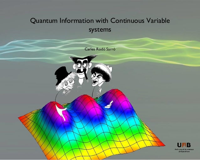 Quantum Information with Continuous Variable                  systems                 Carles Rodó Sarró