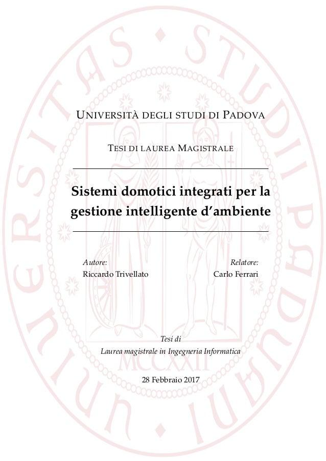 UNIVERSITÀ DEGLI STUDI DI PADOVA TESI DI LAUREA MAGISTRALE Sistemi domotici integrati per la gestione intelligente d'ambie...