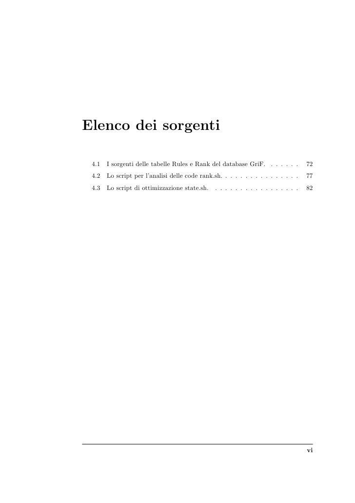 Elenco dei sorgenti   4.1   I sorgenti delle tabelle Rules e Rank del database GriF. . . . . . .         72  4.2   Lo scri...
