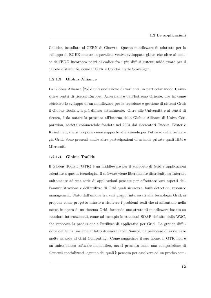 1.2 Le applicazioni   Collider, installato al CERN di Ginevra. Questo middleware fu adattato per lo sviluppo di EGEE mentr...