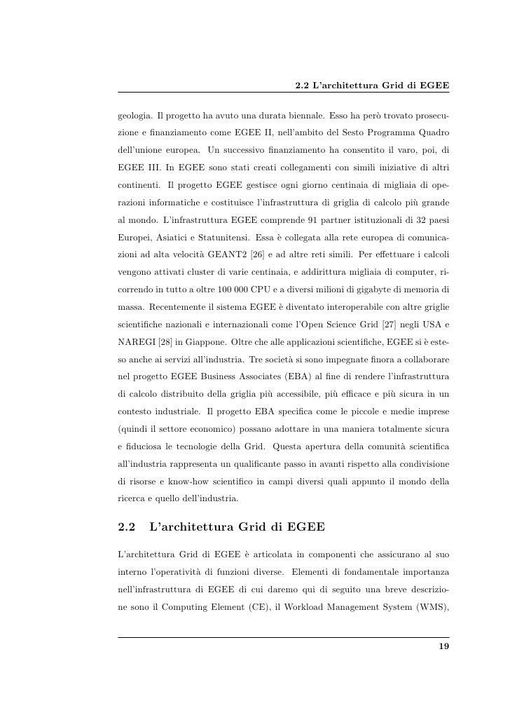 2.2 L'architettura Grid di EGEE   geologia. Il progetto ha avuto una durata biennale. Esso ha per` trovato prosecu-       ...