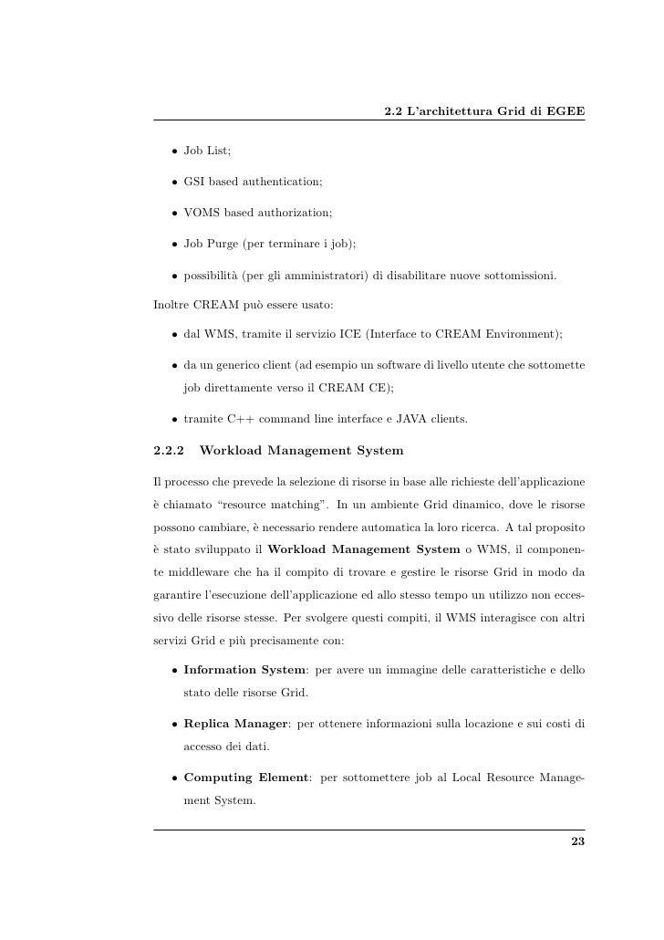 2.2 L'architettura Grid di EGEE      • Job List;     • GSI based authentication;     • VOMS based authorization;     • Job...
