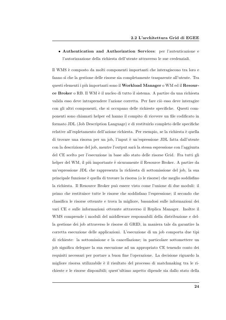 2.2 L'architettura Grid di EGEE      • Authentication and Authorization Services: per l'autenticazione e       l'autorizza...