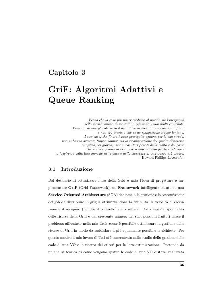 Capitolo 3  GriF: Algoritmi Adattivi e Queue Ranking                             Penso che la cosa pi` misericordiosa al m...