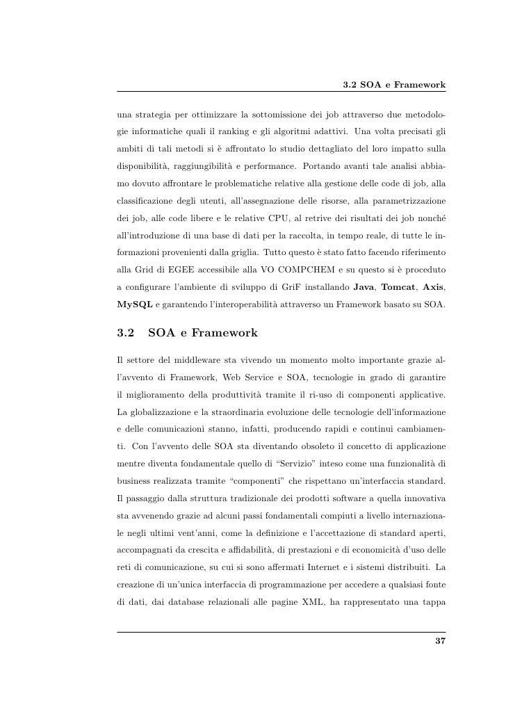 3.2 SOA e Framework   una strategia per ottimizzare la sottomissione dei job attraverso due metodolo- gie informatiche qua...