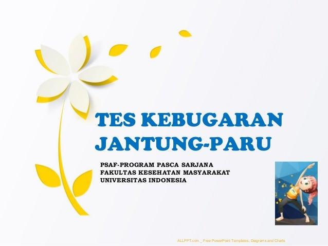 PSAF-PROGRAM PASCA SARJANA FAKULTAS KESEHATAN MASYARAKAT UNIVERSITAS INDONESIA TES KEBUGARAN JANTUNG-PARU ALLPPT.com _ Fre...