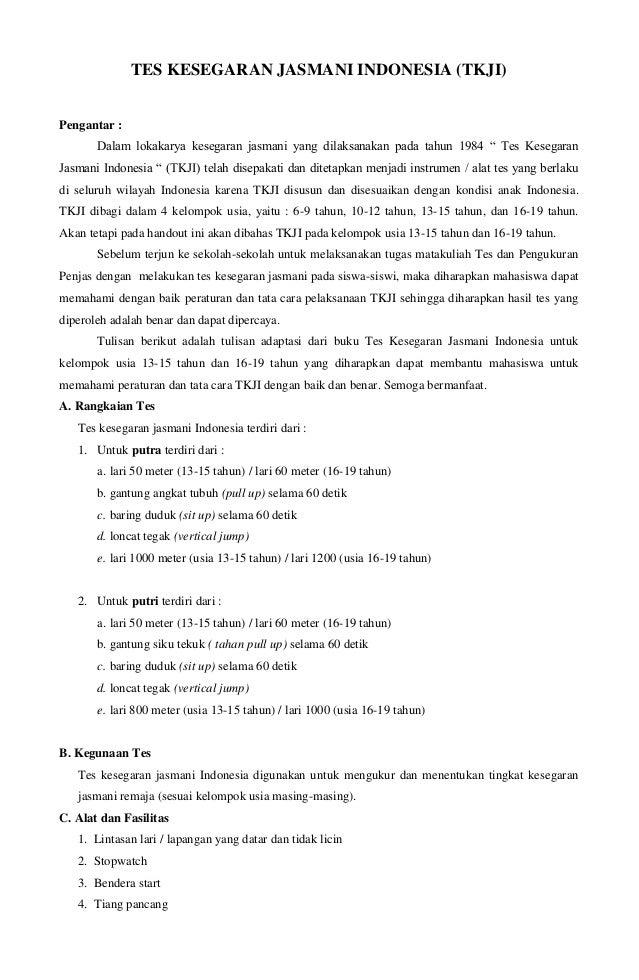"TES KESEGARAN JASMANI INDONESIA (TKJI) Pengantar : Dalam lokakarya kesegaran jasmani yang dilaksanakan pada tahun 1984 "" T..."