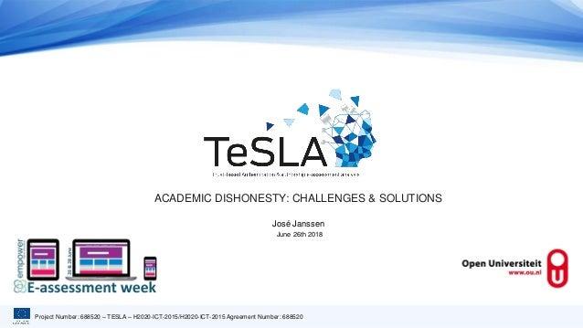 Project Number: 688520 – TESLA – H2020-ICT-2015/H2020-ICT-2015 Agreement Number: 688520 ACADEMIC DISHONESTY: CHALLENGES & ...