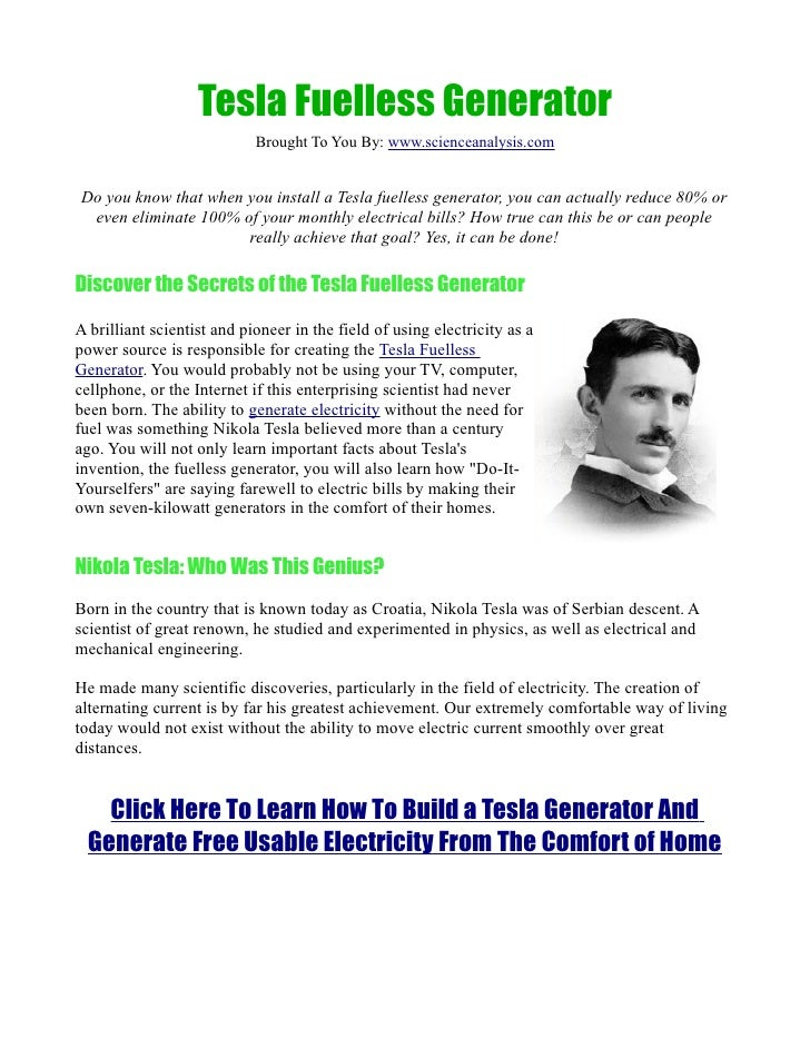 Tesla Fuelless Generator                            Brought To You By: www.scienceanalysis.comDo you know that when you in...