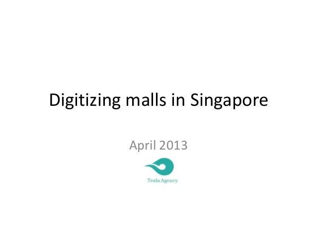 Digitizing malls in SingaporeApril 2013