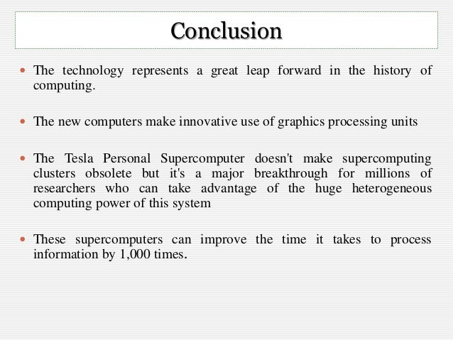 the history of supercomputer information technology essay Health care information systems 1950 to present  and are dependent on parallel processing and superconductor technology (computers: history and.