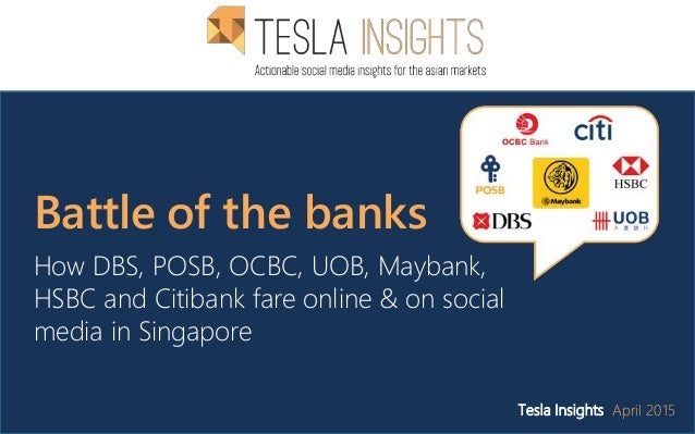 Battle of the banks How DBS, POSB, OCBC, UOB, Maybank, HSBC and Citibank fare online & on social media in Singapore Tesla ...