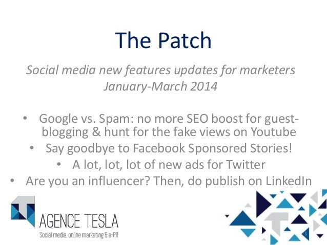 The Patch Social media new features updates for marketers January-March 2014 • Google vs. Spam: no more SEO boost for gues...
