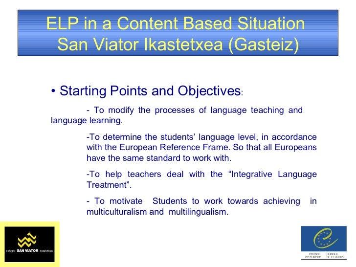 ELP in a Content Based Situation  San Viator Ikastetxea (Gasteiz) <ul><li>Starting Points and Objectives :  </li></ul><ul>...