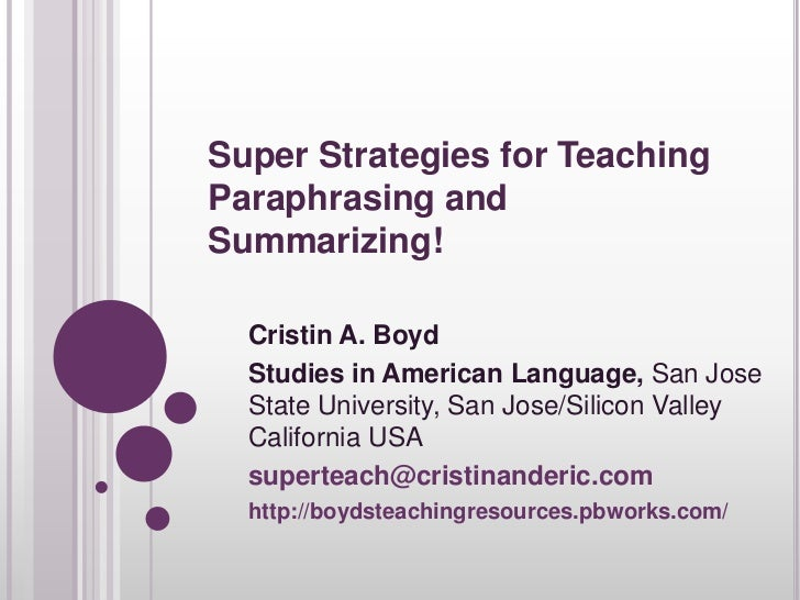 Super Strategies for Teaching Paraphrasing and Summarizing!<br />Cristin A. Boyd <br />Studies in American Language, San J...