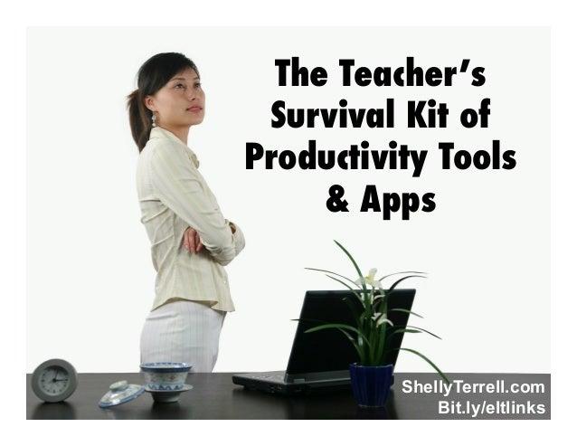 The Teacher's Survival Kit of Productivity Tools & Apps  ShellyTerrell.com Bit.ly/eltlinks