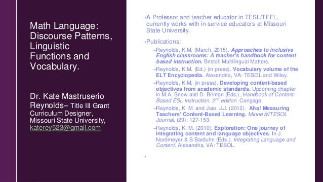Math Language: Discourse Patterns, Linguistic Functions and Vocabulary. ›A Professor and teacher educator in TESL/TEFL, cu...