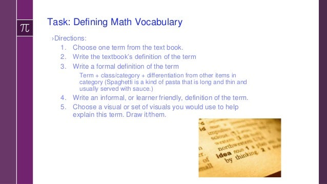 What other grammatical patterns occur in math discourse? › There is/are- dummy subject › Present tense; timeless present ›...