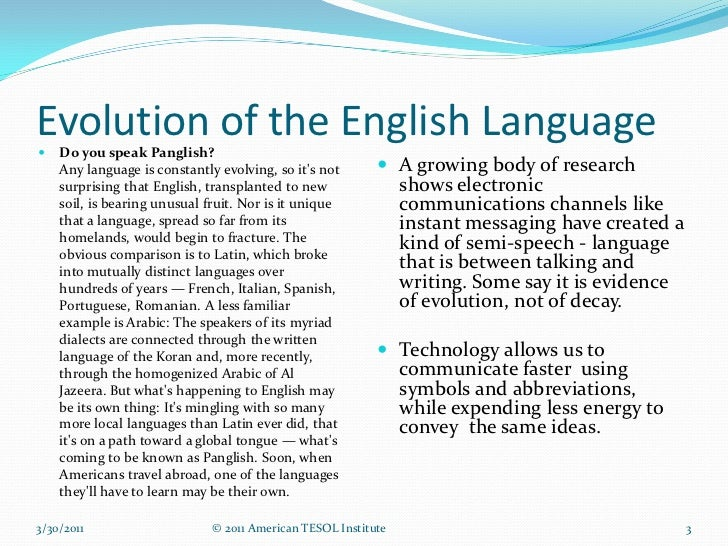 the evolution of the english language over time The evolution of a language the evolution of the airplane see more dictionary collins english and over time the adaptive trait spreads through.