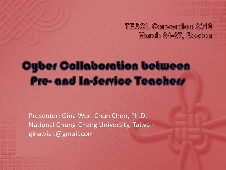 TESOL Convention 2010March 24-27, Boston<br />Cyber Collaboration between <br />Pre- and In-Service Teachers<br />Presente...
