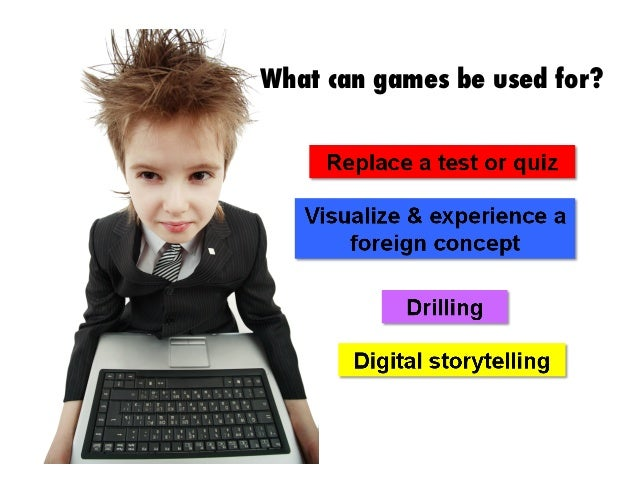 What can games be used for?