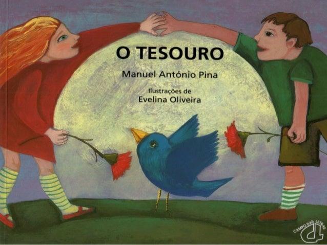 "zi, » '     '/   jh-    4 'y ¿v_. _í, >. ""És -          o TESOURO?   Manuel António Pina  llustragóes de Evelina Oliveira"