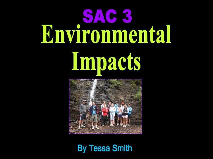 SAC 3 Environmental Impacts By Tessa Smith