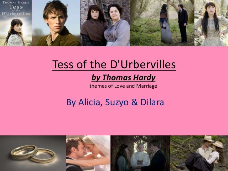 Tess of the D'Urbervillesby Thomas Hardythemes of Love and Marriage<br />By Alicia, Suzyo & Dilara<br />