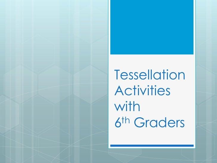 TessellationActivitieswith6th Graders