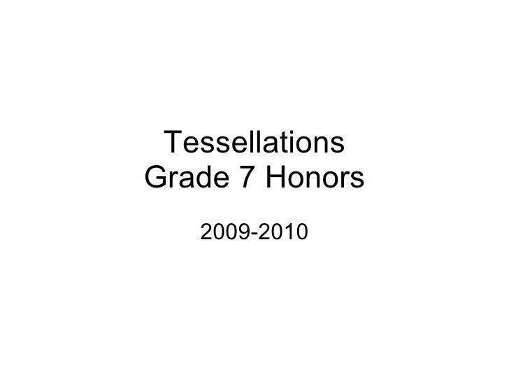 Tessellations Grade 7 Honors 2009-2010