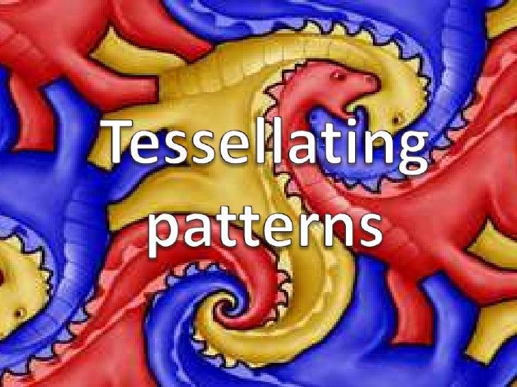 Tessellating patterns<br />