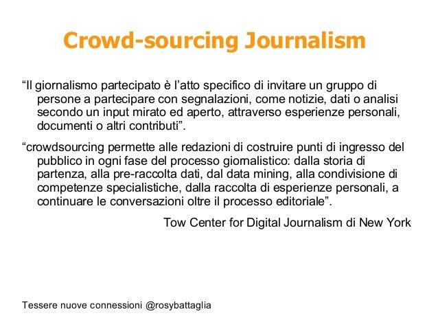 """Tessere nuove connessioni @rosybattaglia Crowd-sourcing Journalism """"Il giornalismo partecipato è l'atto specifico di invit..."""