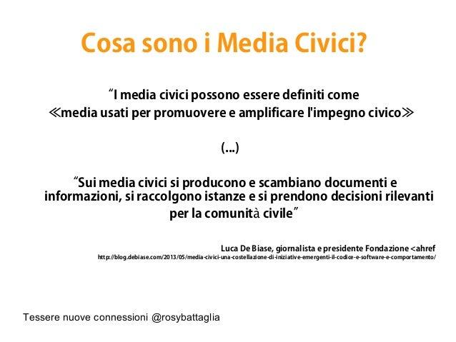"""Tessere nuove connessioni @rosybattaglia Cosa sono i Media Civici? """"I media civici possono essere definiti come «media usa..."""