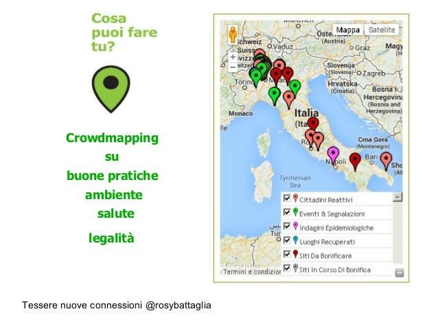 Tessere nuove connessioni @rosybattaglia Crowdmapping su buone pratiche ambiente salute legalità