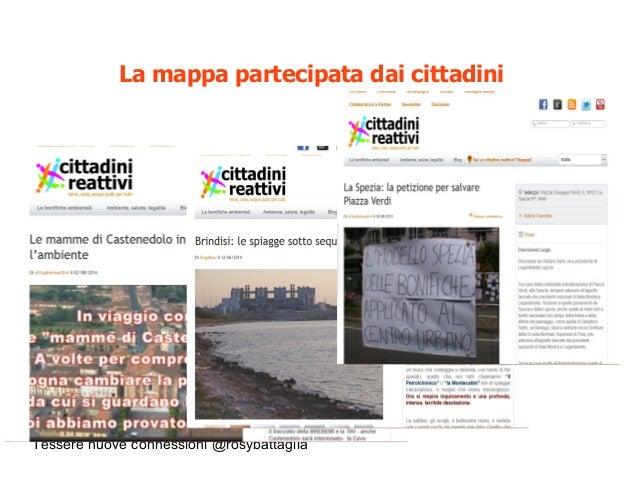 Tessere nuove connessioni @rosybattaglia La mappa partecipata dai cittadini
