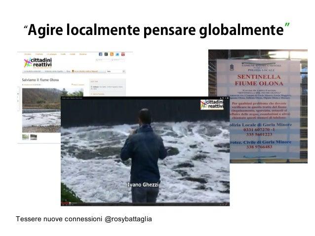 """Tessere nuove connessioni @rosybattaglia """"Agire localmente pensare globalmente"""""""