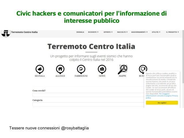 Tessere nuove connessioni @rosybattaglia Civic hackers e comunicatori per l'informazione di interesse pubblico