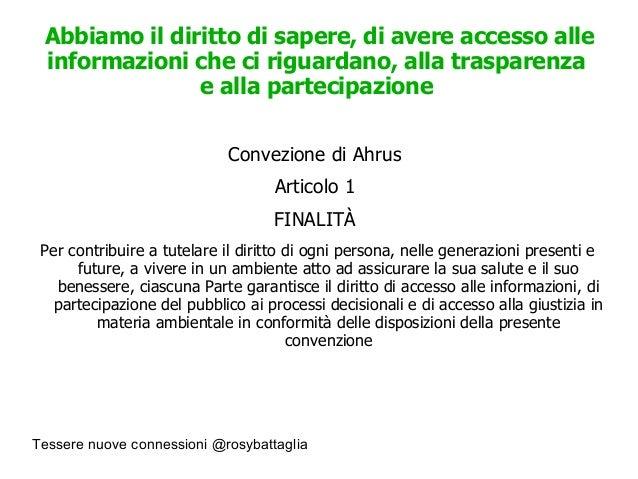 Tessere nuove connessioni @rosybattaglia Abbiamo il diritto di sapere, di avere accesso alle informazioni che ci riguardan...