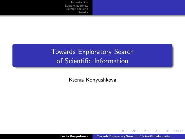 Introduction     System overview      SciNet backend              ResultsTowards Exploratory Search of Scientific Informati...