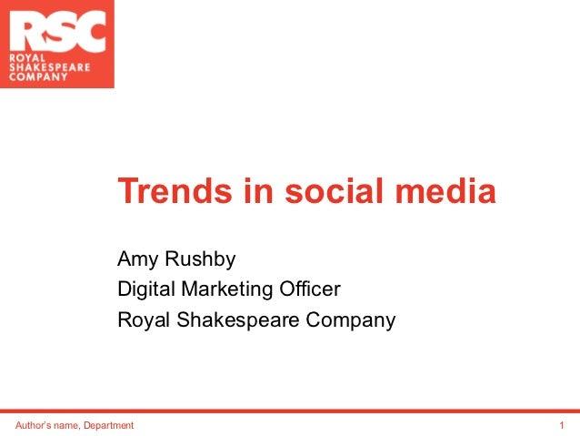 Trends in social media                     Amy Rushby                     Digital Marketing Officer                     Ro...