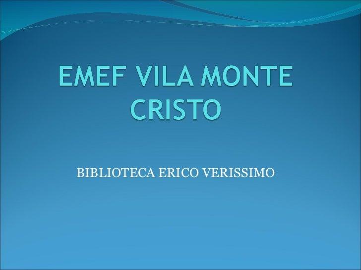 BIBLIOTECA ERICO VERISSIMO