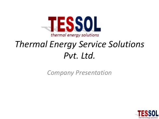 Thermal Energy Service SolutionsPvt. Ltd.Company Presentation