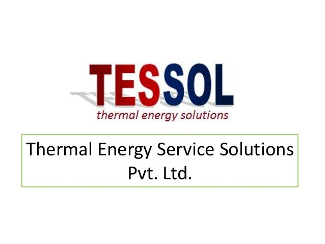Thermal Energy Service Solutions           Pvt. Ltd.