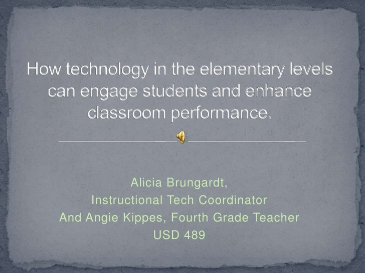 How technology in the elementary levels can engage students and enhance classroom performance.<br />Alicia Brungardt,<br /...