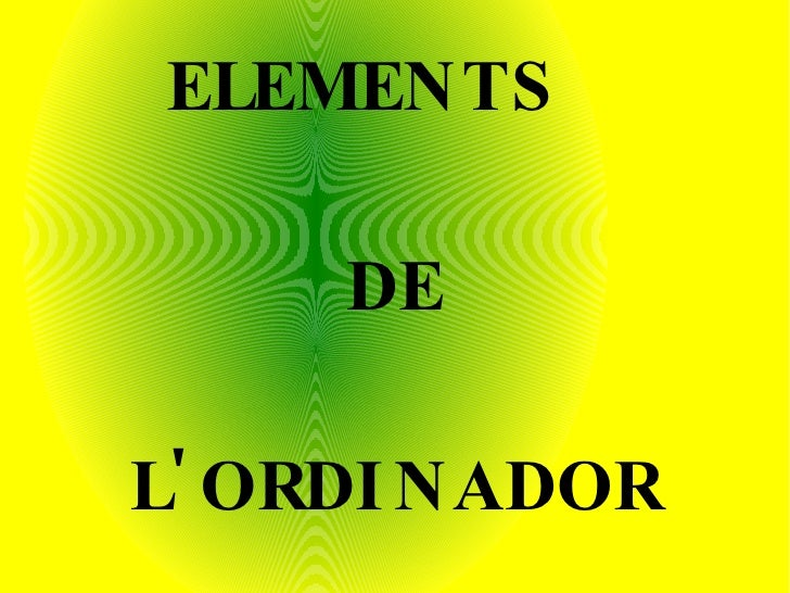 ELEMENTS  DE L'ORDINADOR