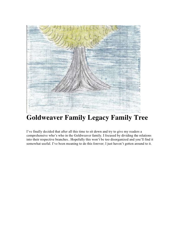 Goldweaver Family Legacy Family Tree I've finally decided that after all this time to sit down and try to give my readers ...