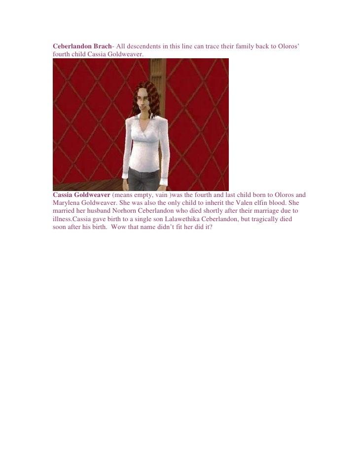 Generation 3:     Lalawethika Ceberlandon (means he makes noise) married childhood sweetheart Julie Despret. Since both ha...
